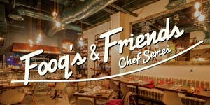Fooq's & Friends featuring Chef Alex Chang