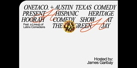 One Taco + Austin Texas Comedy presents, HISPANIC HERITAGE HOORAH! tickets