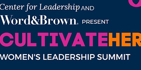 CSUF Center for Leadership: Word & Brown CulitvateHER Conference tickets