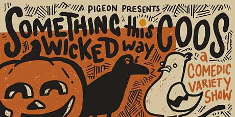 PIGEON PRESENTS: SOMETHING WICKED THIS WAY COOS tickets