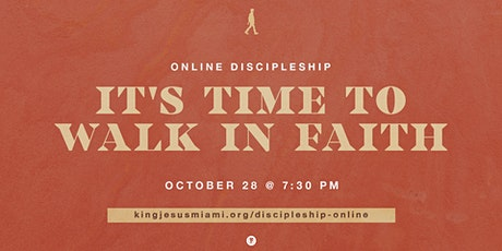 Discipleship Online - August | It's Time to Walk in Faith tickets