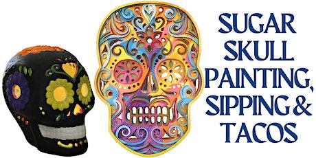Sugar Skull Painting, Sipping & Tacos! tickets
