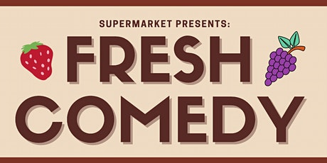 Fresh Comedy at Supermarket tickets
