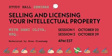 SELLING AND LICENSING YOUR INTELLECTUAL PROPERTY  WITH DANI OLIVA, ESQ. tickets