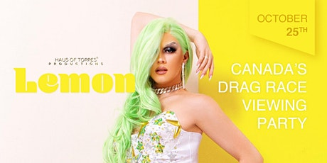Canadas Drag Race Viewing Party with Lemon! ALL AGES EVENT tickets