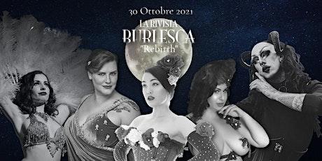 """La Rivista Burlesca """"Rebirth"""" biglietti"""