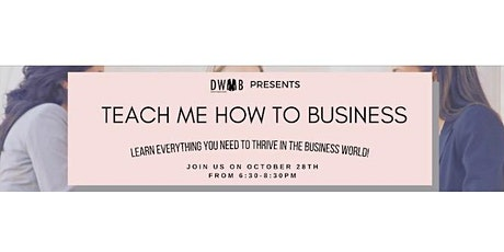 Teach Me How to Business tickets