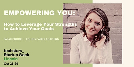 Empowering You: How to Leverage Your Strengths to Achieve Your Goals tickets