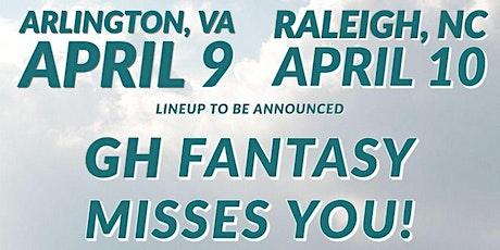 APRIL 9, 2022- GH FANTASY- ARLINGTON, VIRGINIA  10am- 4pm tickets
