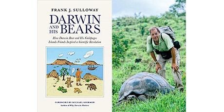 "Frank J. Sulloway, PhD presents ""Darwin and His Bears"" tickets"