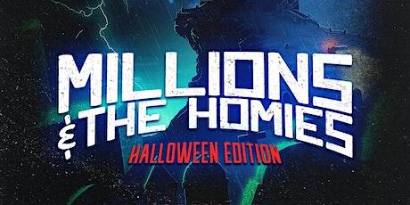 Millions & The Homies: Halloween Edition tickets