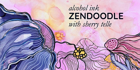 Alcohol Ink Zendoodle with Sherry Telle tickets