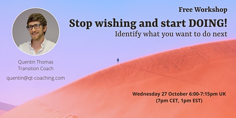 Stop wishing and start DOING!  Identify what you want to do next tickets