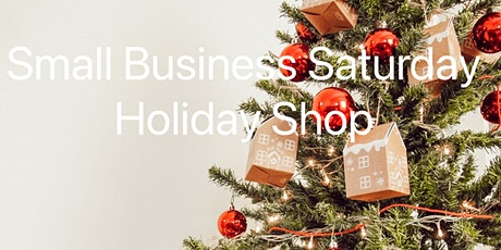 Small Business Saturday Holiday Shop tickets
