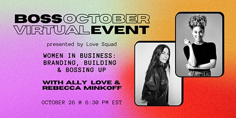 Love Squad presents Women in Business: Branding, Building & Bossing Up tickets
