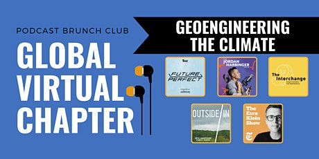 Podcast Brunch Club Virtual Chapter Meeting: GEOENGINEERING THE CLIMATE tickets