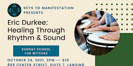 Healing Through Rhythm & Sound with Eric Durkee tickets