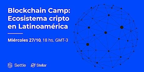 Blockchain Camp: Ecosistema cripto en América tickets