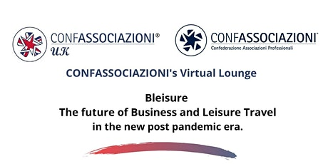 Bleisure: the future of Business and Leisure Travel  in the post pandemic. tickets