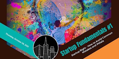 Startup Fundamentals #1/3: Start Right , Avoid  Common Mistakes & Pitfalls tickets