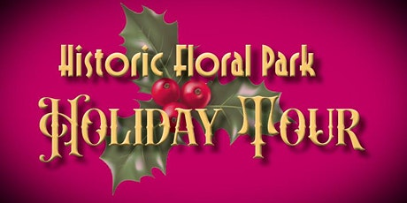 Historic Floral Park Holiday Tour tickets
