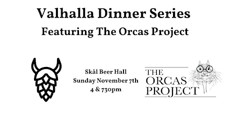 Valhalla Dinner Series Featuring The Orcas Project (4pm Seating) tickets