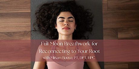 Virtual Full Moon Breathwork for Reconnecting to Your Root tickets