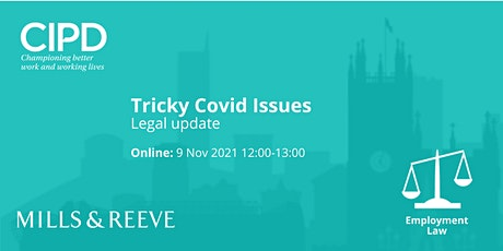 Tricky COVID issues – Legal update with Mills & Reeve LLP billets