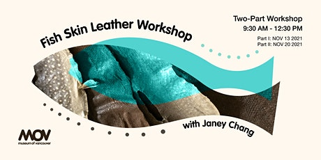 Fish Skin Leather Workshop with Janey Chang tickets