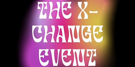 The X-Change Event tickets