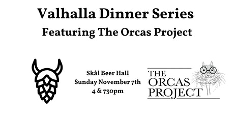 Valhalla Dinner Series Featuring The Orcas Project (730pm Seating) tickets