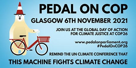 Pedal to COP26 March From Edinburgh - Arriving Glasgow by 12:30pm tickets