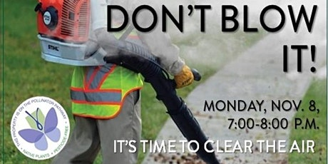 Don't Blow It: Panel Discussion on Gas Powered Leaf Blowers tickets