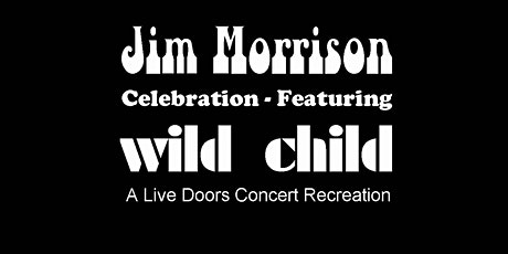 WILD CHILD - A Live Doors Concert Recreation tickets