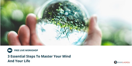 3 Essential Steps To Master Your Mind And Your Life tickets