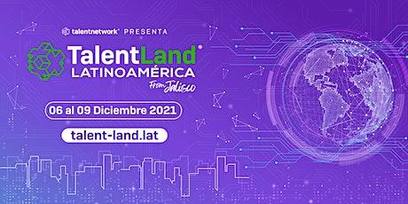 Talent Land Latinoamérica 2021 entradas