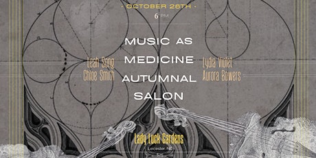 Music As Medicine Autumnal Salon Lydia Violet, Chloe Smith, Leah Song & Co. tickets