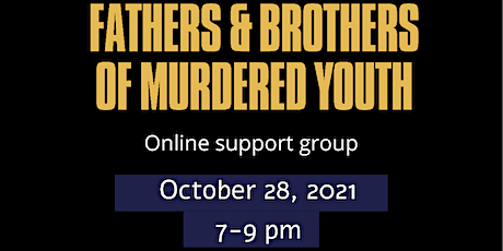 Fathers & Brothers of Murdered Youth tickets