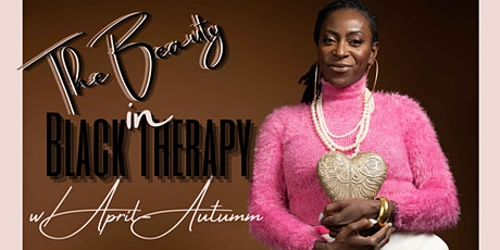 The BEAUTY in BLACK THERAPY tickets