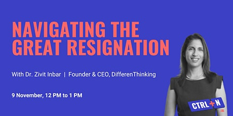 CTRL+N: Navigating the Great Resignation tickets