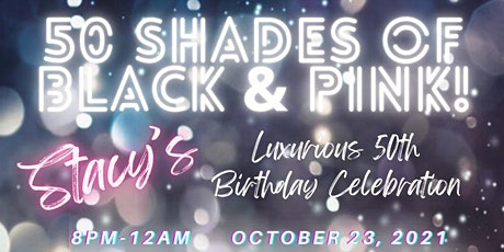 50 Shades of Black & Pink Birthday Celebration tickets