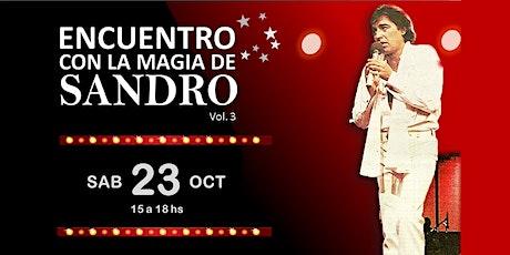 ENCUENTRO CON LA MAGIA DE SANDRO  Vol.3 entradas
