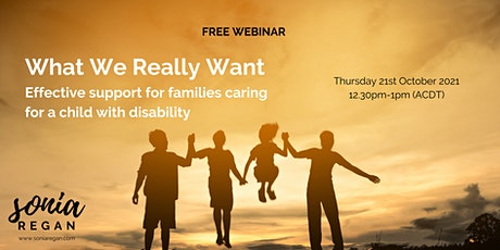 What We Really Want: Supporting families caring for a child with disability tickets