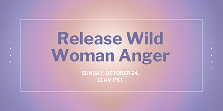 Release Wild Woman Anger tickets