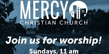 Mercy Christian Church - Sunday Morning Worship Service tickets