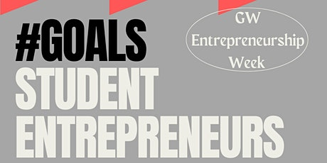 #GOALS: Student entrepreneurs share most impactful real-life lessons tickets