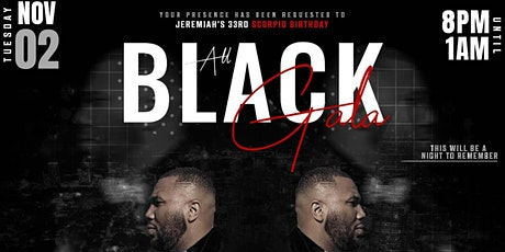 Jeremiah's 33rd Birthday ALL BLACK GALA Dinner Party tickets