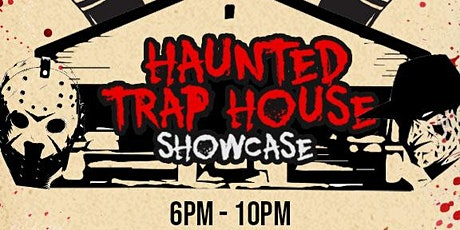 HAUNTED TRAP HOUSE SHOWCASE tickets