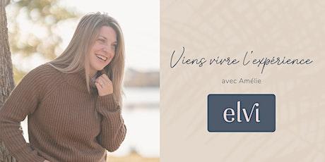 Vivez l'expérience elvi ! billets