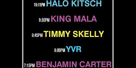 HALO KITSCH, KING MALA, TIMMY SKELLY, YVR, BENJAMIN CARTER tickets